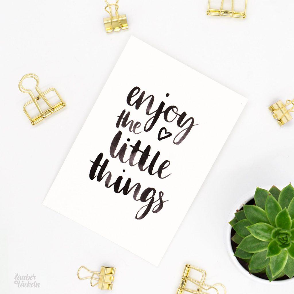 Brushlettering Bild Enjoy the little things von Zauber ein Lächeln.