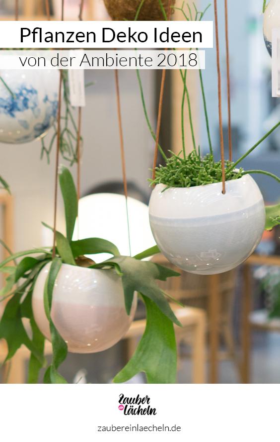 Der Urban Jungle Trend für Zuhause: Pflanzen Deko von der Ambiente 2018 , mit Ideen für das Esszimmer, für den Wohnraum, tolle Pflanzenampeln und ganze Wohnraum-Accessoires.