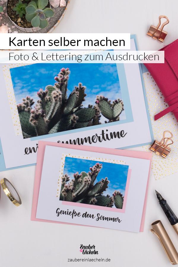 Eine wunderschöne Idee Karten zu gestalten und mal wieder selber zu schreiben. Eine DIY-Anleitung inklusive Lettering Vorlage und Kakteen-Foto zum Herunterladen und Ausdrucken. Wie das geht, ist Schritt für Schritt beschrieben. Das macht schon beim Basteln und Schreiben super Sommerlaune.
