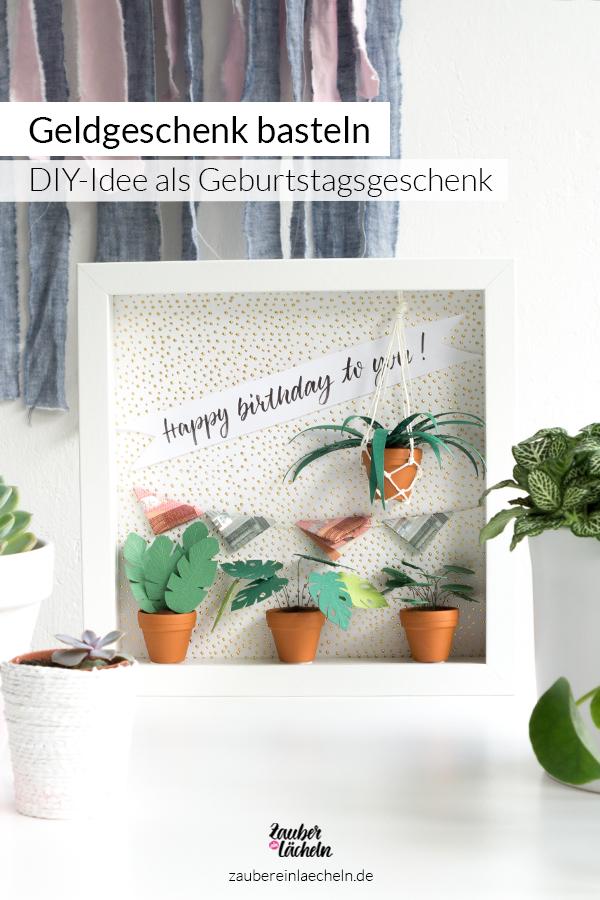 Geldgeschenk Basteln Zum Geburtstag Im Trendigen Urban Jungle Style
