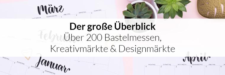 Der große Überblick mit über 200 Kreativmärkten, Bastelmessen und Designmärkten 2019