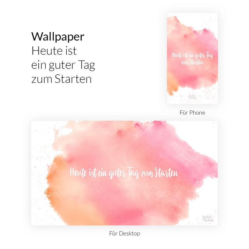 Kostenloses Wallpaper Heute ist ein guter Tag zum Starten Phone & Desktop