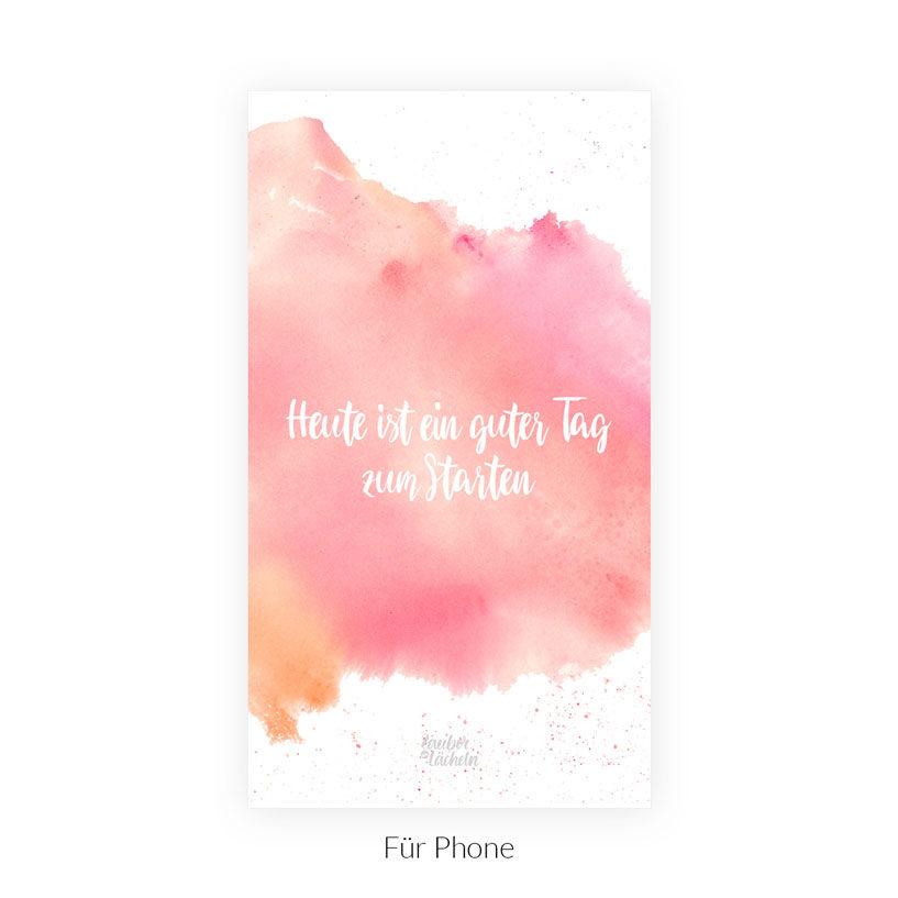 Kostenloses Wallpaper Heute ist ein guter Tag zum Starten Phone