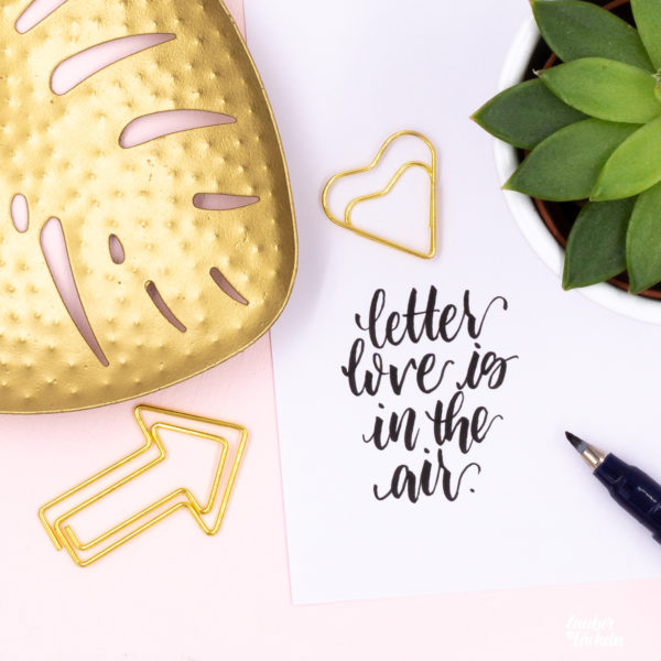 Brush Lettering Beispiel - letter love is in the air